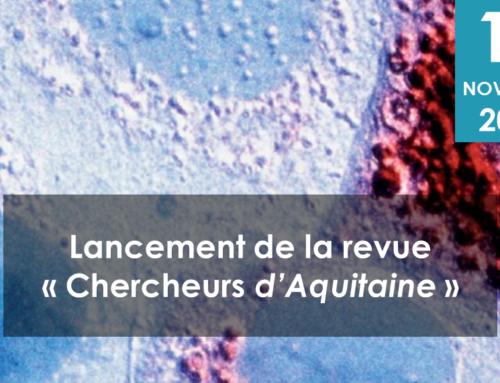 """Lancement de la revue """"Chercheurs d'Aquitaine"""""""