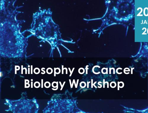 Second Philosophy of Cancer Biology Workshop
